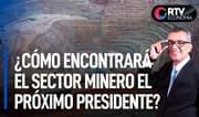 Minería y Economía: ¿cómo encontrará el sector minero el próximo gobernante? | RTV Economía
