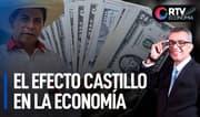 El efecto Castillo en la economía: el sol, dólar y bolsa de valores | RTV Economía