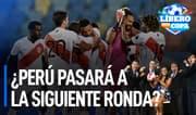 ¿Perú tiene asegurado su pase a la siguiente ronda de la Copa América? - Líbero TV