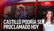 Pedro Castillo podría ser proclamado hoy - RTV Noticias