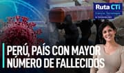 Coronavirus: ¿Por qué el Perú es el país con mayor número de fallecidos? | Ruta CTi