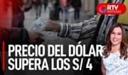 Dólar llega a S/ 4 tras anuncio de gabinete - RTV Noticias