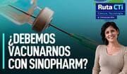 La verdad detrás de la vacuna china Sinopharm | Ruta CTi
