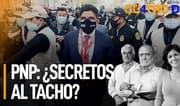 Cuatro D: PNP: ¿Secretos al tacho?