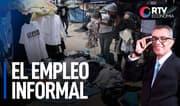 El empleo informal y la recuperación económica   RTV Economía