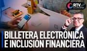 Billetera electrónica e inclusión financiera   RTV Economía