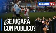 ¿Perú jugará con público ante Uruguay? - Líbero TV