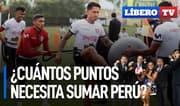 ¿Cuántos puntos necesita sumar Perú en esta fecha triple? - Líbero TV