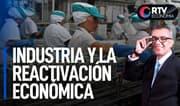 La industria y la reactivación económica del país   RTV Economía