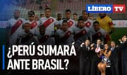 ¿Perú podrá sumar mañana ante Brasil? - Líbero TV