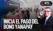 Bono Yanapay Perú se empieza a pagar desde hoy día   RTV Economía