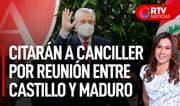 Citarán a canciller por reunión entre Castillo y Maduro en México - RTV Noticias