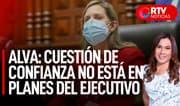 Presidenta del Congreso: cuestión de confianza no está en planes del Ejecutivo - RTV Noticias