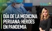 Día de la Medicina Peruana: héroes en pandemia   Vive Más