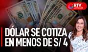 Dólar se cotiza por debajo de los S/ 4 | RTV Noticias