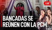Bancadas del Congreso se reúnen con la PCM - LR+ Noticias