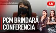 PCM brindará conferencia de prensa - LR+ Noticias