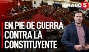 En pie de guerra contra la constituyente | Grado 5 con René Gastelumendi