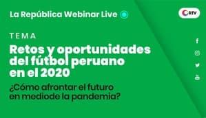 Retos y oportunidades del fútbol peruano en el 2020 | La República Webinar